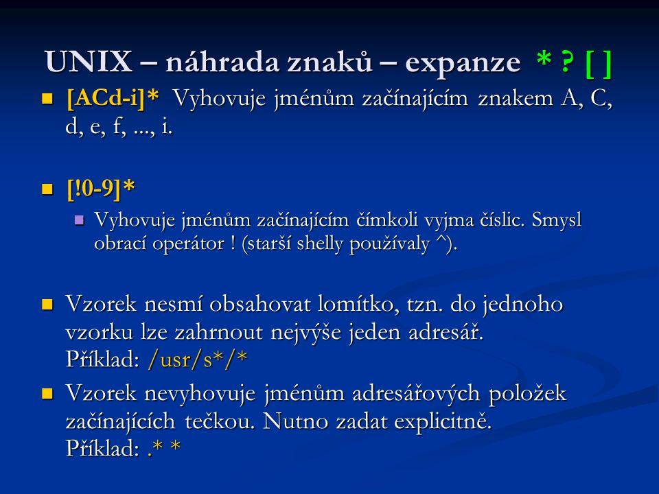 UNIX – náhrada znaků – expanze * [ ]